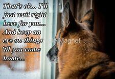 "GERMAN SHEPHERD Wait Right Here Dog Fridge Magnet 4"" x 2.75"""