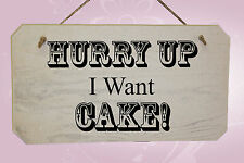 Hurry Up I Want Cake! - Wooden Shabby Chic Rustic White Wedding Sign