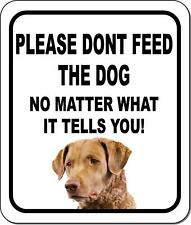 Please Dont Feed The Dog Chesapeake Bay Retriever Aluminum Composite Sign