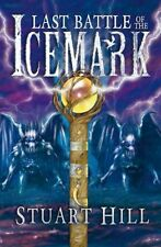 Last Battle of the Icemark (Icemark Chronicles),Stuart Hill