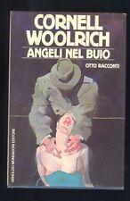 Cornell Woolrich, Angeli nel buio,otto racconti,Mondadori , I ed. 1986    R