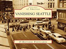 Vanishing Seattle [Postcards of America] [WA] [Arcadia Publishing]
