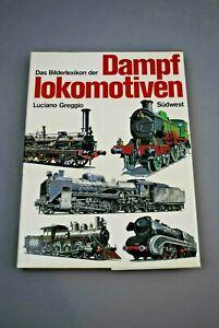 Das Bildlexikon der Dampflokomotiven / Luciano Greggio
