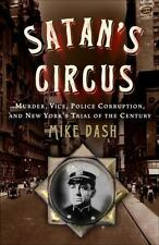 Satan's Circus: Murder, Vice, Police Corruption, and New York's Trial of the Ce