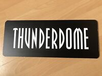 Original Thunderdome Sign from Die Hard Day III Mega RAR Hardcore Gabber