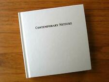 Contemporary Netsuke: The Kinsey Collection & H.I.H. Prince Takamado Collection