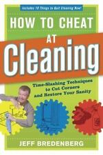How to Cheat at Cleaning: Time-Slashing Techniques to Cut Corners and Restor (Pa