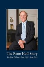 The Reno Hoff Story: The First 78 Years: June 1935 - June 2013