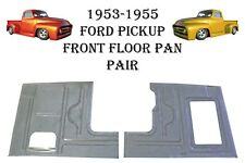 1953 1954 1955 FORD PICKUP TRUCK  F-100 FRONT FLOOR PANS  NEW PAIR!