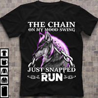 Wolf The Chain On My Mood Swing Just Snapped Run Men T Shirt Cotton S-5XL Black