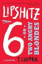 Lipshitz 6 or Two Angry Blondes: T.COOPER:  **BRAND NEW PAPERBACK**