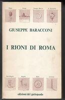 G. BARACCONI-I RIONI DI ROMA ED. DEL GATTOPARDO 1971 -L3843