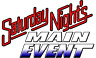 WWF/WWE Saturday Nights Main Event &The Main Event   ( Choose Your show )