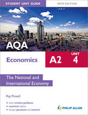 AQA A2 Economics Student Unit Guide New Edition: Unit 4 the National and...