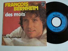 """FRANCOIS BERNHEIM: Des mots / Le bar de San Cristobal  7"""" 1977 PHILIPS 6172016"""