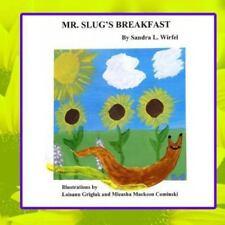 Mr. Slug's Breakfast by Sandra Wirfel (2015, Paperback)