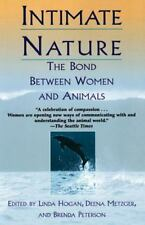 Intimate Nature : The Bond Between Women and Animals by Brenda Peterson,...