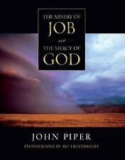 The Misery of Job and the Mercy of God by John Piper