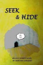 Ally Romer Adventure Novels: Seek and Hide : An Ally Romer Adventure Novel by...