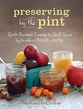 Preserving by the Pint: Quick Seasonal Canning for Small Spaces from the author