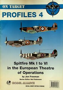ON TARGET PROFILES 4: SPITFIRE Mk.I to Mk.VI in WWII EUROPEAN THEATRE/ DOWNLOAD