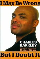 I May Be Wrong but I Doubt It by Charles Barkley (2002, Hardcover)