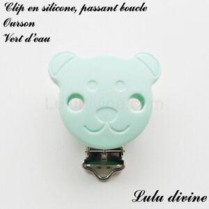 Pince / Clip en silicone, attache tétine, passant boucle, Ourson : Vert d'eau