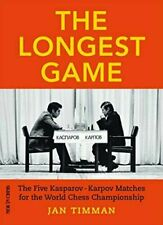 Longest Game Five Kasparovkarpov Matches for World Chess by Jan Timman