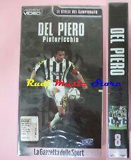 film VHS DEL PIERO PINTURICCHIO  Gazzetta dello Sport SIGILLATA 2001(F27) no dvd