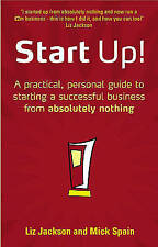 Very Good, Start Up!: How to Start a Successful Business from Absolutely Nothing