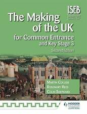 NEW The Making of the UK for Common Entrance and Key Stage 3 2nd edition