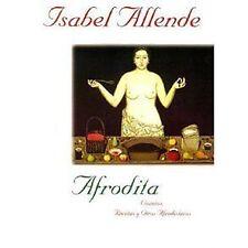 NEW - Afrodita: Cuentos, Recetas y Otros Afrodisiacos by Allende, Isabel