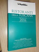 LIBRO BOOK GUIDA RISTORANTI DELLA TOSCANA 2016 1000 RISTORANTI E LOCALI