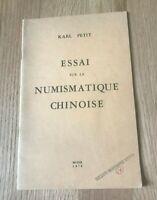 Essai Sur La Numismatique Chinoise by Karl Petit - Printed 1974