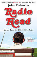 Radio Head: Up and Down the Dial of British Radio by John Osborne, New Book