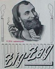 PUBLICITE ZIG-ZAG LE MEILLEUR PAPIER A CIGARETTES SIGNE JEP DE 1910 FRENCH AD