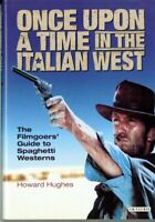 ONCE UPON A TIME IN THE ITALIAN WEST:  Guide to Spaghetti Westerns. Sergio Leone