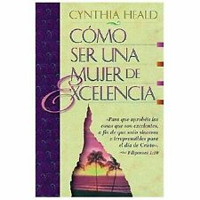 Como Ser Una Mujer de Excelencia = Becoming a Woman of Excellence (Paperback or