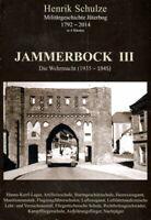 Jammerbock III - Die Wehrmacht (1935-1945) - Militärgesch. Jüterbog (Schulze)