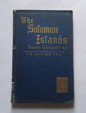 THE SOLOMON ISLANDS Their Geology etc by H Guppy: Geological Studies / Map 1887