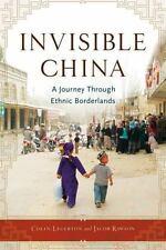 Invisible China: A Journey Through Ethnic Borderlands, Rawson, Jacob, Legerton,