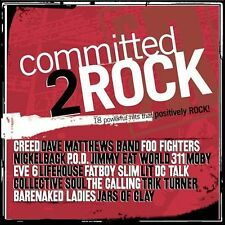 COMMITTED 2 ROCK - FOO FIGHTERS; NICKELBACK; COLLECTIVE SOUL; JIMMY EAT WORLD; P