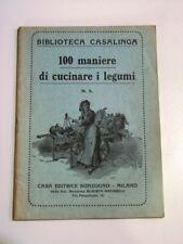 Biblioteca Casalinga - 100 maniere di cucinare i legumi n° 2 (Sonzogno 1927)