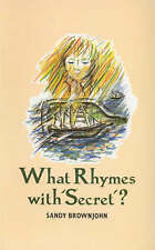 Very Good, What Rhymes With Secret ?: Teaching Children to Write Poetry, Brownjo
