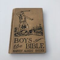 Boys of the Bible by Harvey Albert Snyder ILLUSTRATED 1929 Hardcover