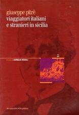 VIAGGIATORI ITALIANI E STRANIERI IN SICILIA PITRE' ILA DE PALMA V.II T.II JA608