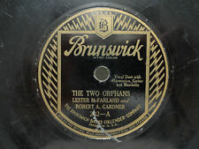 Lester McFarland Robert Gardner Brunswick 202 Pre-War Country 78 The Two Orphans