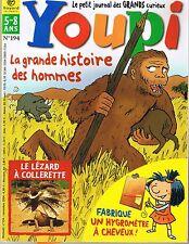 Revue YOUPI * 194 * Préhistoire Hygromètre Lézard  magazine enfant documentaire