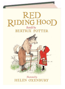 Red Riding Hood Retold by Beatrix Potter Illustrated by Helen Oxenbury hardcover