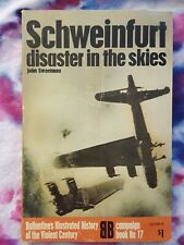 """""""SCHWEINFURT: DISASTER IN THE SKIES"""" by JOHN SWEETMAN, WWII HISTORY MILITARY"""